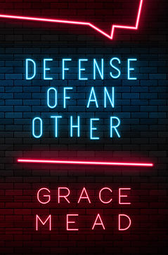 Defense of An Other by Grace Mead