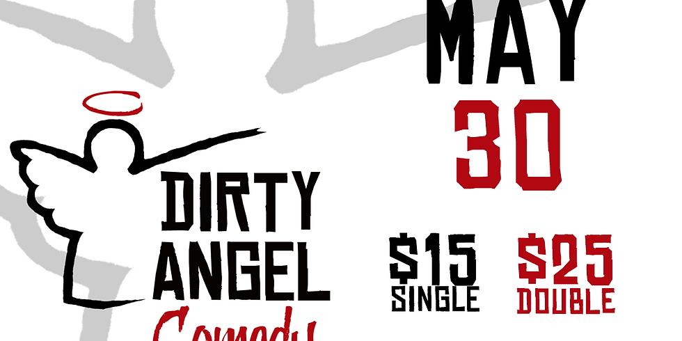 Dirty Angel Comedy - May 30