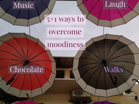 5+1 ways to overcome moodiness