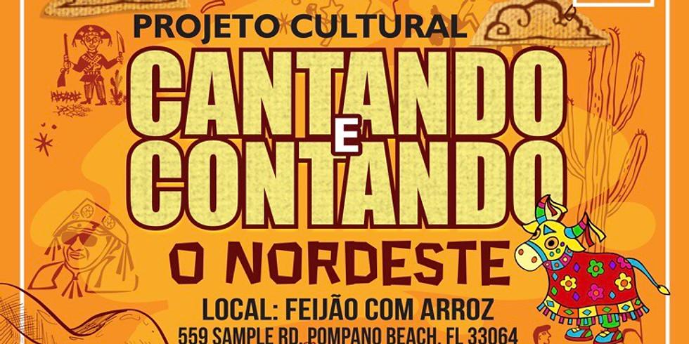 """Projeto Cultural """"Cantando e Contando o Nordeste"""""""