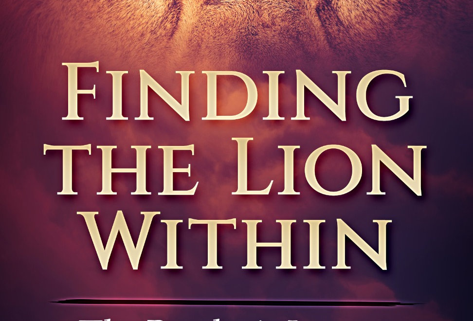 Finding the Lion Within: A manual of the Prophet's Journey