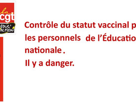 Contrôle du statut vaccinal par les personnels de l'Éducation nationale. Il y a danger.