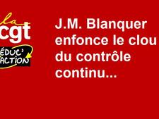 J.M. Blanquer enfonce le clou du contrôle continu...
