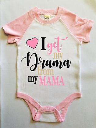 I get My Drama from my Mama