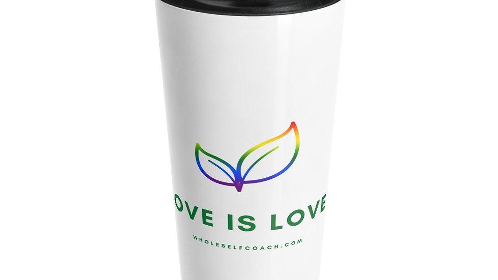 Love is Love - Stainless Steel Travel Mug