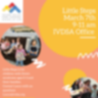Little Steps March 7th 9-11 am IVDSA Off