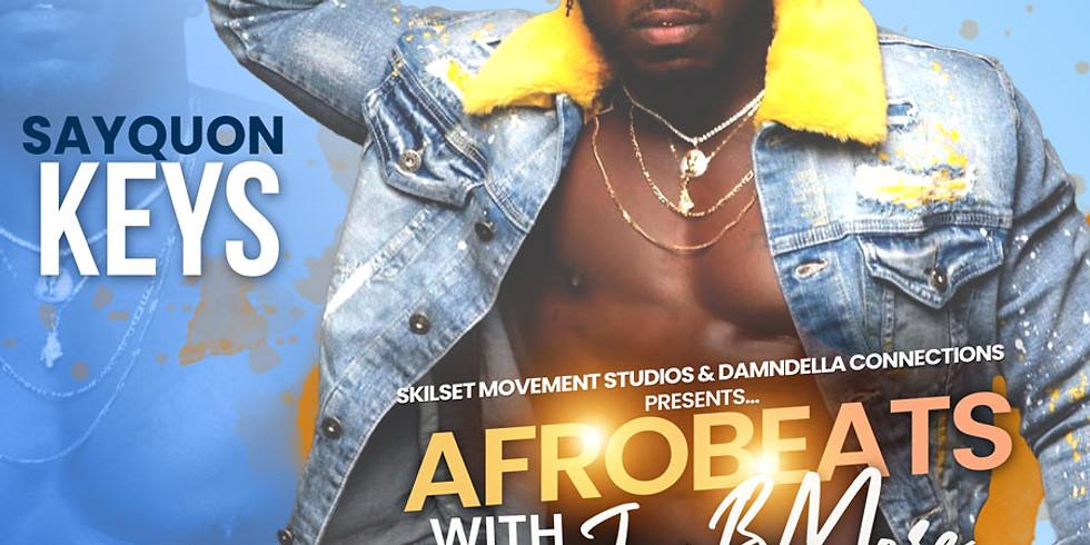 AfroBeats w/ JusBMore