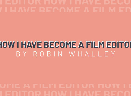 HOW I HAVE BECOME A FILM EDITOR