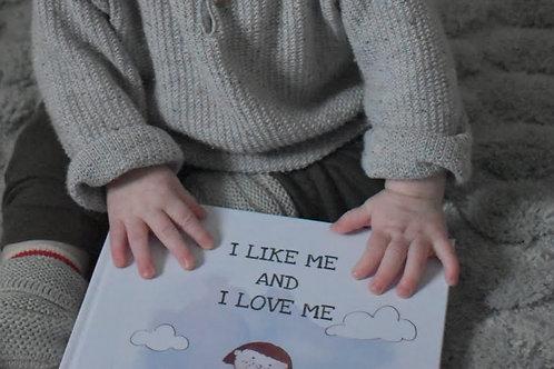 I LIKE ME AND I LOVE ME