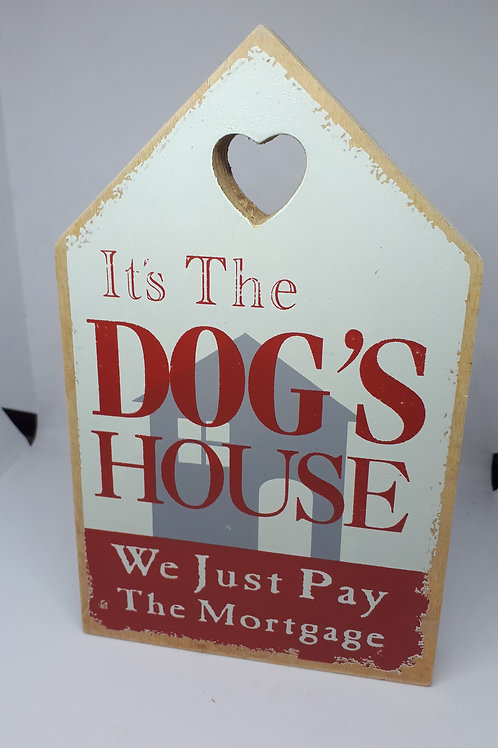 Its the dogs house sign