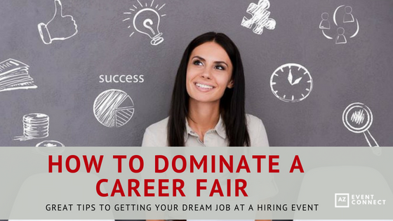 How to be Dominate a Career Fair