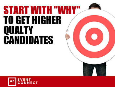 Start with Why to get Higher Quality Candidates