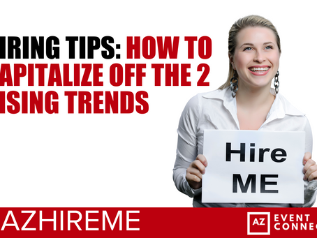 HIRING TIPS: How to capitalize off the 2 rising trends