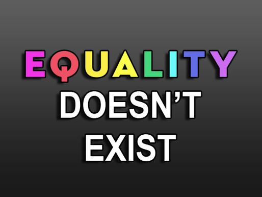 Equality is a Myth