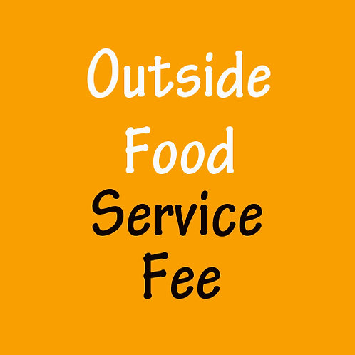 Outside Food Fee