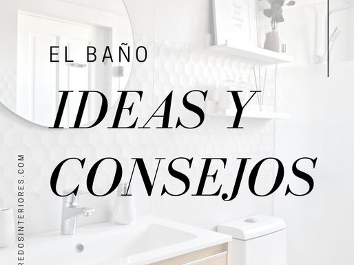 EL BAÑO: IDEAS Y CONSEJOS