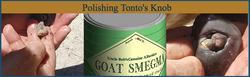 Polishing Tonto's Knob