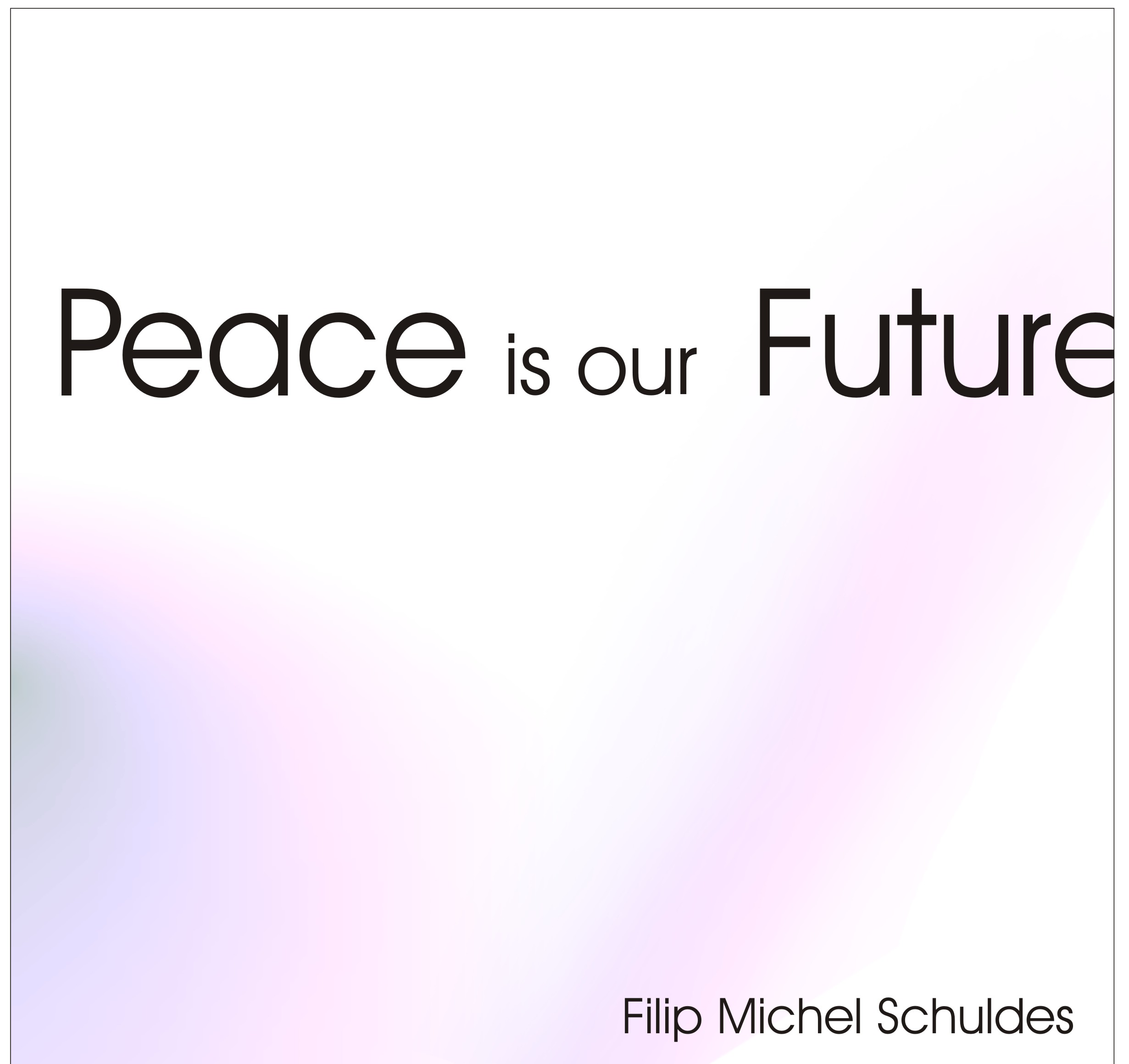 Peace is our Future