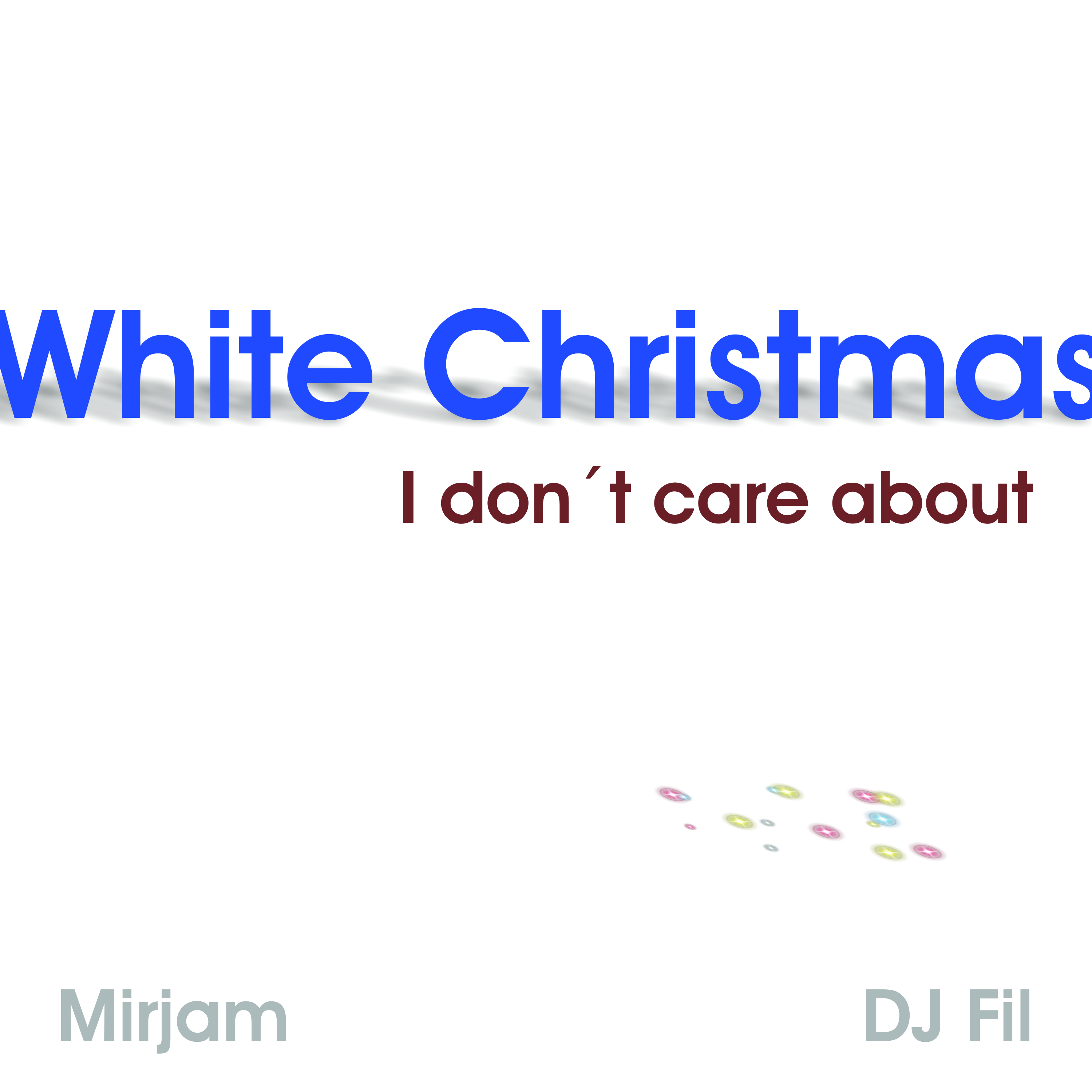 White Christmas (I Don´t Care About)