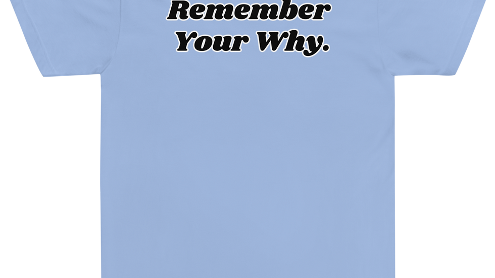 T-Shirt - Your Why