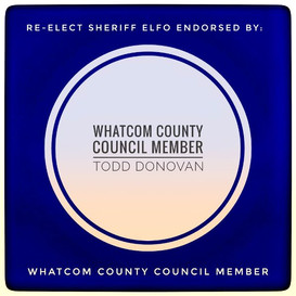 Endorsed by Whatcom County Council Member Todd Donovan