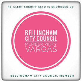 Endorsement of BELLINGHAM CITY COUNCIL MEMBER PINKY VARGAS for RE-ELECTION as your SHERIFF.