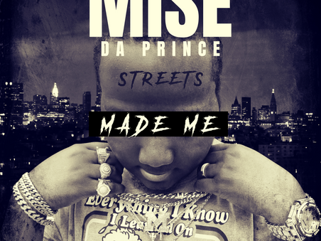 Mise Da Prince Gets Real With New Album 'Streets Made Me'