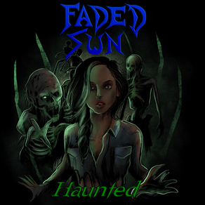 Not For The Faint of Heart: Faded Sun's EP 'Haunted'