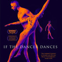 """""""The Artistic Transmission of Dance Comes Alive in If the Dancer Dances"""" Movie Review - LA"""