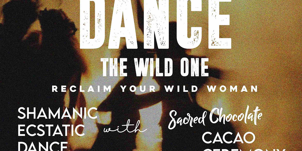 DANCE THE WILD ONE - Dance Lessons & Cacao Ceremony (1)