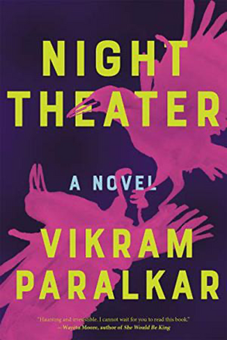 "Review of ""Night Theater"" by Vikram Paralkar"