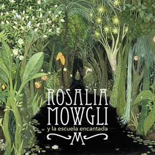 CZ059 Rosalía Mowgli y La Escuela Encantada