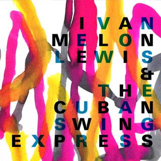 """CZ038 Iván """"Melon"""" Lewis & The Cuban Swing Express"""