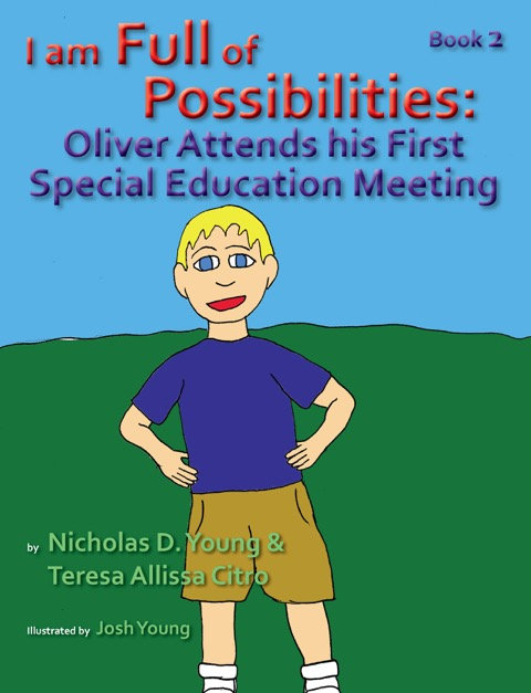 I am Full of Possibilities Book 2: Oliver Attends his First Special Education...