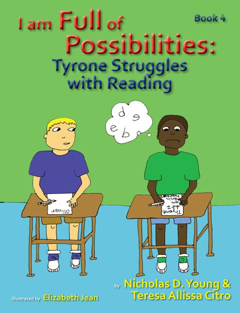 I am Full of Possibilities Book 4: Tyrone Struggles with Reading