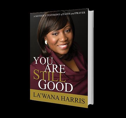 You Are Still Good by La'Wana Harris