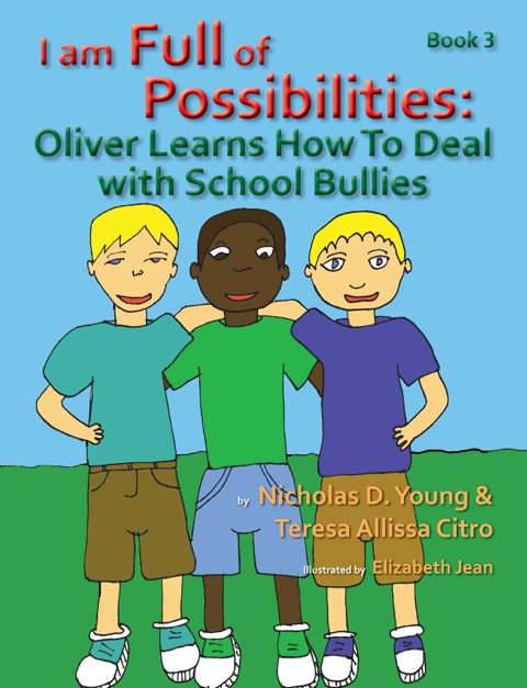 I am Full of Possibilities Book 3: Oliver Deals with Bullies