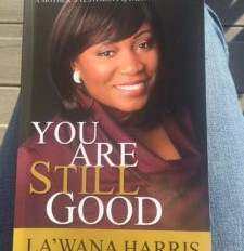 """You Are Still Good"" by La'Wana Harris"