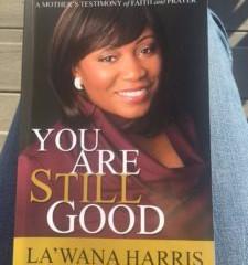 """""""You Are Still Good"""" by La'Wana Harris"""