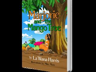 Marjorie and the Mango Tree by La'Wana Harris