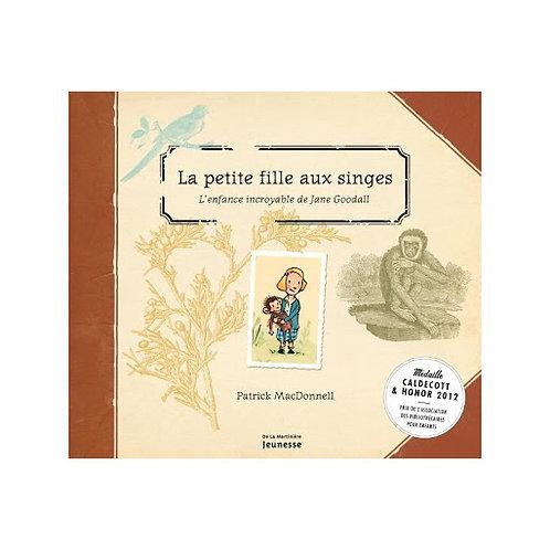 La petite fille aux singes. L'enfance incroyable de Jane Goodall