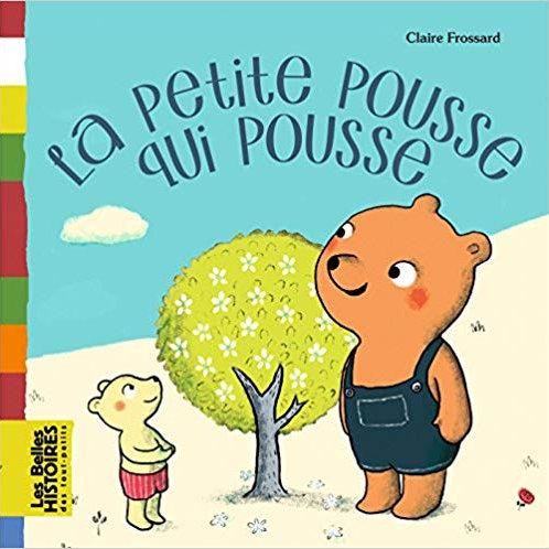 La petite pousse qui pousse - Claire Frossard