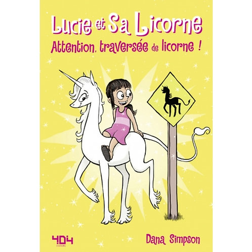 Lucie et sa licorne (Attention , traversée de licorne)