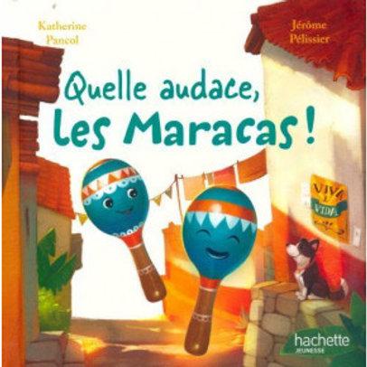 Quelle audace, les Maracas !