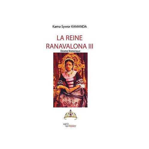 La Reine Ranavalona III. Drame historique