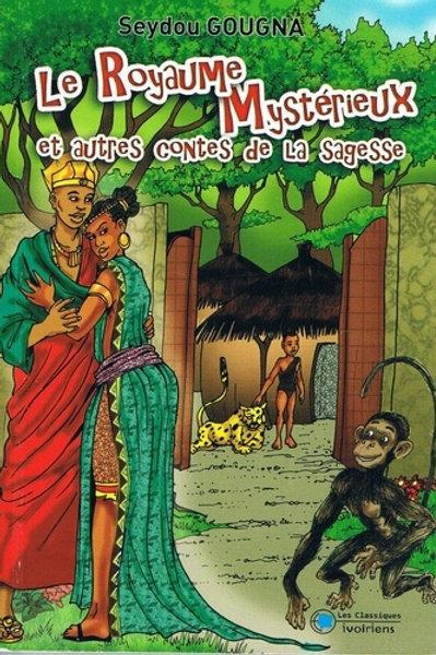 Le royaume mystérieux et autres contes de la sagesse