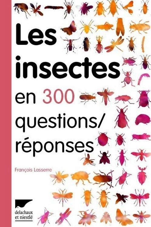 Les insectes en 300 questions réponses