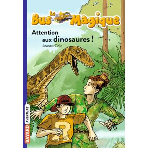 Le bus magique - Attention aux dinosaures ! Tome 01 : Le bus magique