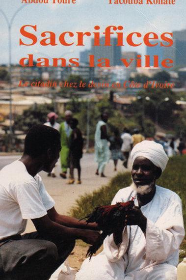 SACRIFICES DANS LA VILLE. LE CITADIN CHEZ LE DEVIN EN CÔTE D'IVOIRE.