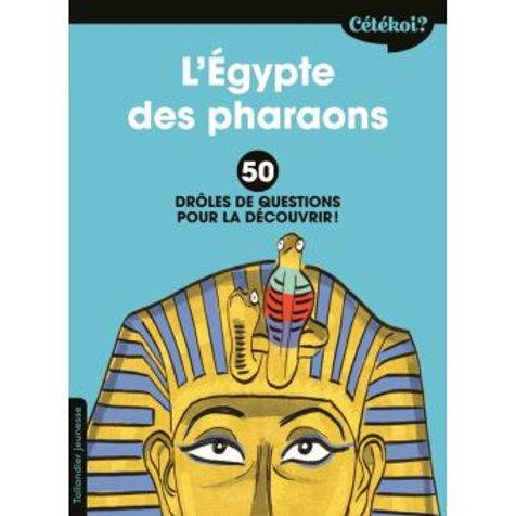 L'Egypte des pharaons : 50 drôles de questions pour la découvrir !